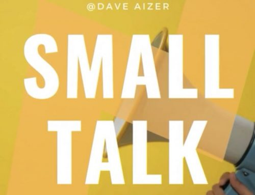 BE A BIG TIME SMALL-TALKER