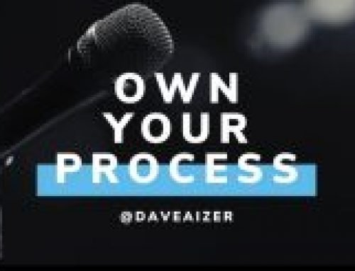 Own Your Process
