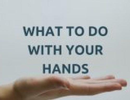 What To Do With Your Hands