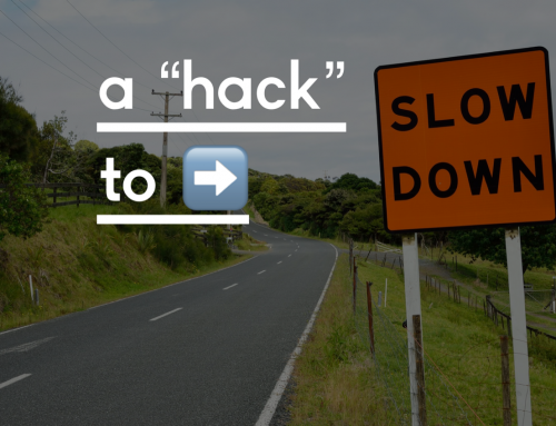 "A ""Hack"" To Slow Down"